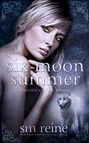 Six Moon Summer: A Young Adult Paranormal Novel (Seasons of the Moon Book 1) by SM Reine
