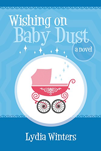 Wishing on Baby Dust by Lydia Winters and Lindzee Armstrong