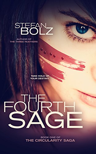 The Fourth Sage (The Circularity Saga Book 1) by Stefan Bolz