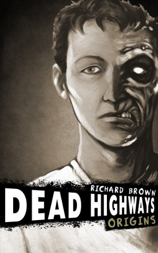 Dead Highways 1: Origins (A Post-Apocalyptic Zombie Adventure) by Richard Brown