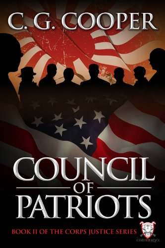 Council of Patriots  (The Complete Novel): Includes all 5 Episodes (Corps Justice Book 2) by C. G. Cooper