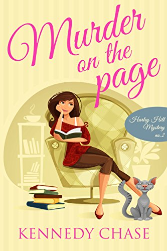 Murder on the Page (Cozy Murder Mystery) (Harley Hill Mysteries Book 2) by Kennedy Chase