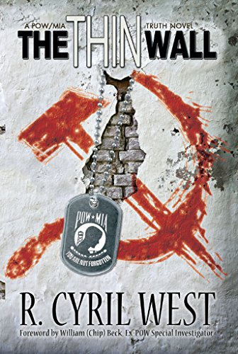 The Thin Wall: A POW/MIA Truth Novel by R. Cyril West