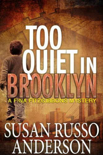 Too Quiet In Brooklyn (A Fina Fitzgibbons Brooklyn Mystery Book 1) by Susan Russo Anderson