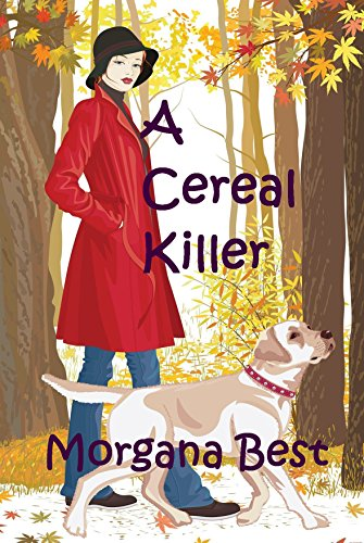 A Cereal Killer (A Sibyl Potts Cozy Mystery, Book 1) by Morgana Best