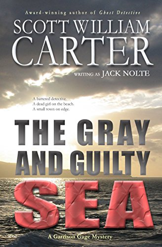 The Gray and Guilty Sea: An Oregon Coast Mystery (Garrison Gage Series Book 1) by Scott William Carter and Jack Nolte