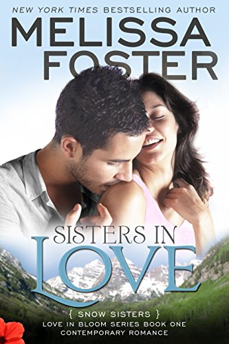 Sisters in Love (Love in Bloom: Snow Sisters, Book One), by Melissa Foster