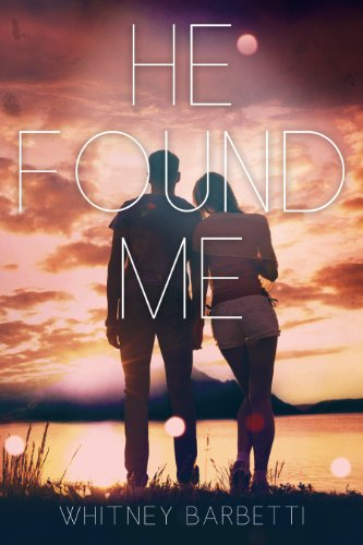 He Found Me: (He Found Me #1) by Whitney Barbetti