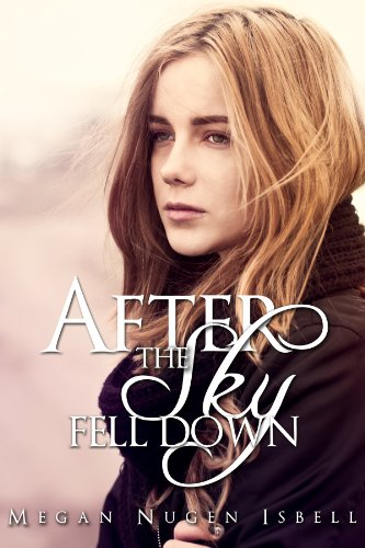 After the Sky Fell Down by Megan Nugen Isbell