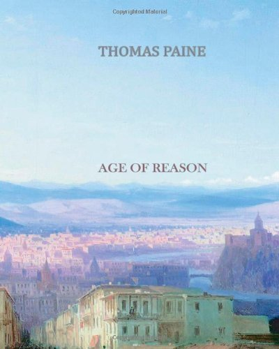 The Age of Reason (Xist Classics) by Thomas Paine