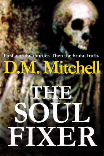 THE SOUL FIXER (A psychological thriller) by D.M. Mitchell