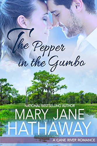 The Pepper In The Gumbo: A Cane River Romance by Mary Jane Hathaway and Kathryn Frazier