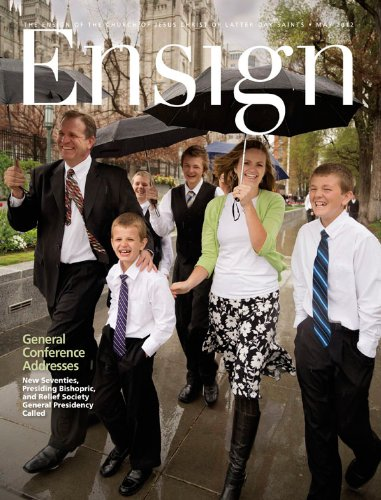 Ensign, May 2012 (Ensign Magazine) by The Church of Jesus Christ of Latter-day Saints