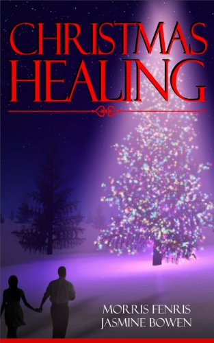 "Romance: ""Christmas Healing"" A Young Adult Romance with Vampires, Teen paranormal romance, Christian Christmas… by Morris Fenris and Jasmine Bowen"