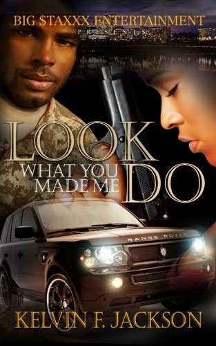 LOOK WHAT YOU MADE ME DO by KELVIN F JACKSON