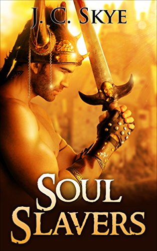 Romance: Soul Slavers – A Mystery Romance: (Romance, Mystery, Mystery Romance, Romantic Suspense, Adventure and… by J. C. Skye and Myra Love