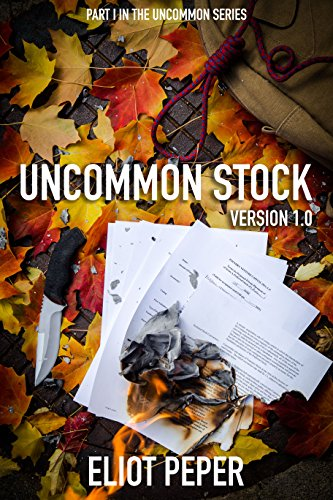 Uncommon Stock: Version 1.0 (The Uncommon Series) by Eliot Peper