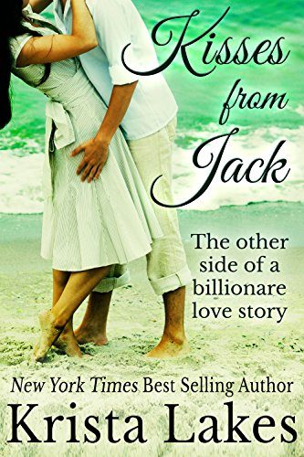Kisses From Jack: The Other Side of a Billionaire Love Story (Saltwater Kisses, Book 2) by Krista Lakes