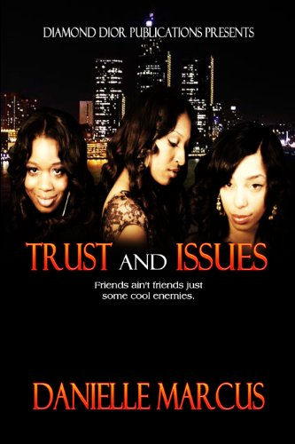 Trust and Issues by Danielle Marcus