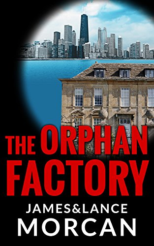 The Orphan Factory (The Orphan Trilogy Book 2) by James Morcan and Lance Morcan