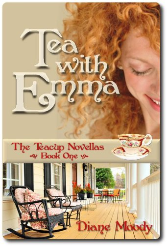 Tea With Emma (The Teacup Novellas Book 1) by Diane Moody