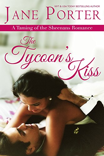The Tycoon's Kiss (Taming of the Sheenans) by Jane Porter