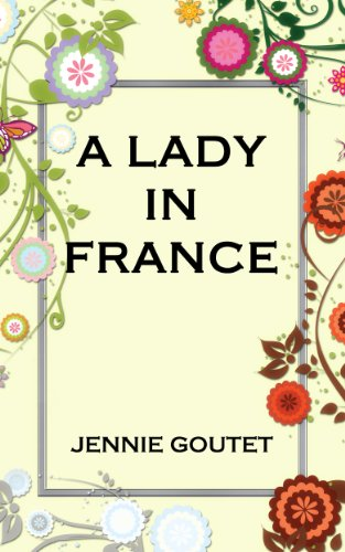 A Lady in France: A Memoir by Jennie Goutet