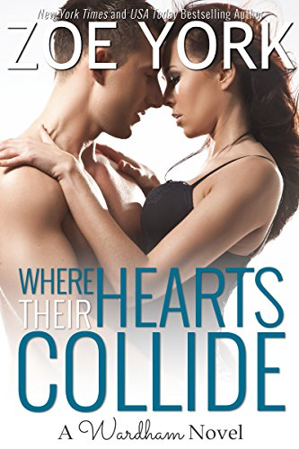 Where Their Hearts Collide: Sexy Small Town Romance (The Wardham Book 2) by Zoe York