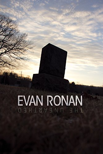 The Unearthed: paranormal mystery series by Evan Ronan