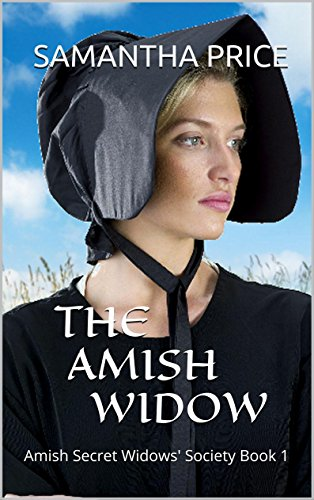 The Amish Widow (Amish Mystery, Amish Romance): Clean Mystery Series (Amish Secret Widows' Society Book 1) by Samantha Price