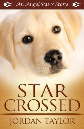 Star Crossed (Angel Paws) by Jordan Taylor