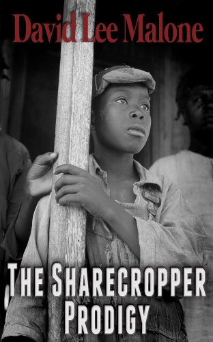 The Sharecropper Prodigy: A Southern Historical Thriller by David Lee Malone