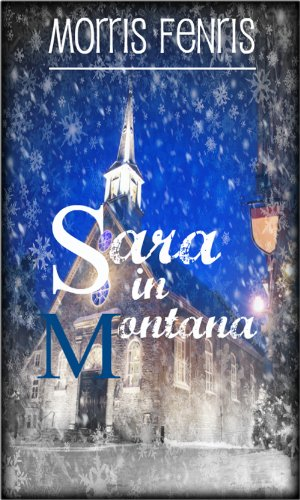 Sara in Montana (Second Chances Trilogy Book 1) by Morris Fenris