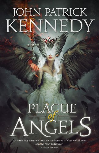 Plague of Angels (The Descended Book 1) by John Patrick Kennedy and Margaret Diehl