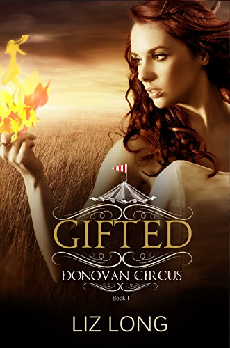 Gifted (Donovan Circus Series Book 1) by Liz Long