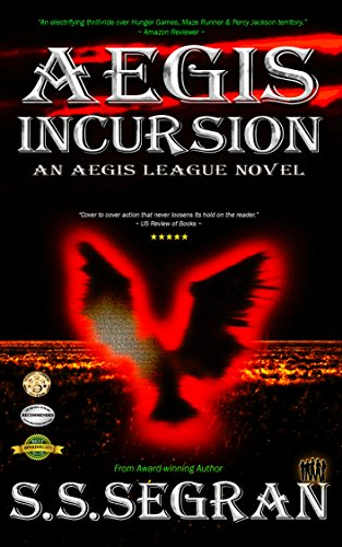 AEGIS INCURSION (Action-Adventure, Sci-Fi, Apocalyptic) by S.S. Segran and Gordon Williams