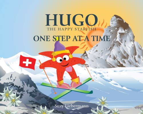 ONE STEP AT A TIME (Hugo the Happy Starfish – Educational Children's Book Collection 5) by Suzy Liebermann