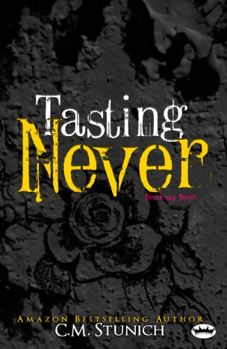 Tasting Never (Never say Never Book 1) by C.M. Stunich