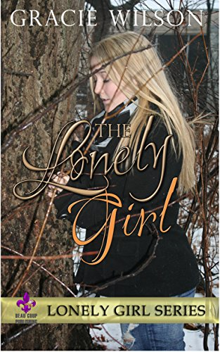 The Lonely Girl by Gracie Wilson