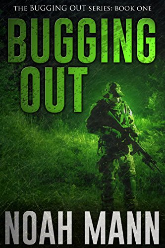 Bugging Out (The Bugging Out Series Book 1) by Noah Mann