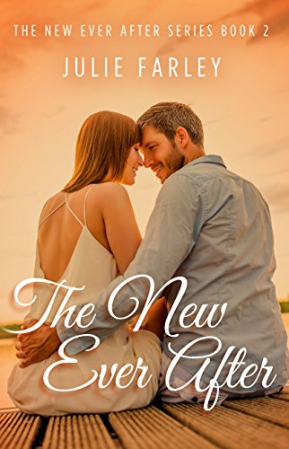 The New Ever After (The New Ever After Series Book 2) by Julie Farley