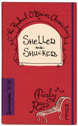 Shelled and Shucked (The Rachael O'Brien Chronicles Book 3) by Paisley Ray