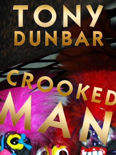 Crooked Man: A Hard-Boiled but Humorous New Orleans Mystery (Tubby Dubonnet Series #1) (The Tubby Dubonnet Series) by Tony Dunbar