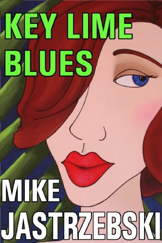 Key Lime Blues (A Wes Darling Sailing Mystery/Thriller Book 1) by Mike Jastrzebski