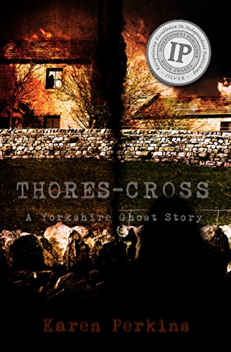 Thores-Cross: A Yorkshire Ghost Story Novel by Karen Perkins