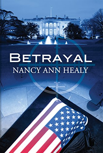 Betrayal (Alex and Cassidy Book 2) by Nancy Ann Healy