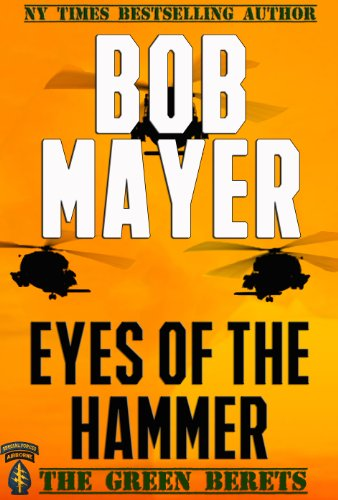 Eyes of the Hammer: The Green Berets by Bob Mayer