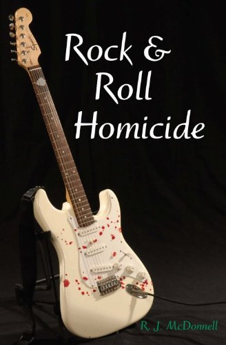 Rock & Roll Homicide (Rock & Roll Mystery Series Book 1) by RJ McDonnell