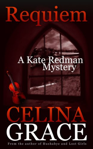 Requiem (A Kate Redman Mystery: Book 2) (The Kate Redman Mysteries) by Celina Grace