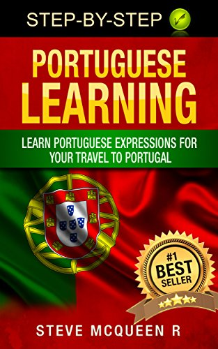 Portuguese learning : Learn portuguese expressions for your travel to portugal (portuguese language by Steve Mcqueen… by Steve Mcqueen R